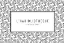L'Habibliothèque / La première bibliothèque de prêt-à-porter féminin qui vous offre la possibilité d'emprunter des marques créateurs pointues à un budget accessible. / by Anahi Lozza