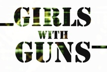 Girls with Guns  / by Katie Albright