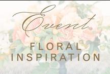 event: flowers / by Christina @ Christina Leigh Events