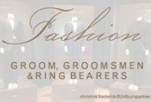 fashion: groom, groomsmen & ring bearers / by Christina @ Christina Leigh Events