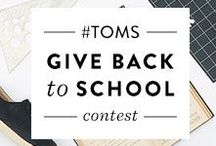 #TOMS Give Back to School Contest / Thank you to everyone who entered! The deadline to enter has passed. We will announcing the winner in two weeks on TOMS.com!    / by TOMS