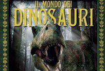 Dinosauri / Sul mondo perduto  / by Rudy Massaro