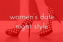 WOMEN'S DATE NIGHT STYLE / by Lavalife