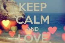 Keep calm / by Tia Pickett