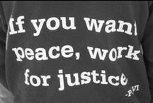 PEACE AND SOCIAL JUSTICE AND INJUSTICES / To support the worldwide struggle for justice and peace  through education and non-violent action. To do my part to shed light on injustice and spread and to live peace in whatever way I can. Not an easy task. But it is a conscious one / by JOY ARRIVES