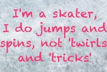 Skating Quotes / by Lauren Antle