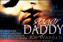 My novels: Sugar Daddy / She needs a job. He wants a mistress. Hearts and contracts are bound to get broken.  Shay Greer is pure GRITS—a Girl Raised In The South–but nowhere near a demure southern belle. She's looking for a way out of her broken down marriage when she lands an unexpected job offer she really should refuse. Position? Mistress. Fringe Benefits? Of course. Fraternization with sexy CEO Reardon Boone? Required.  / by Rie Warren