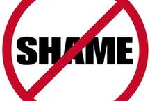 """My """"Shame"""", Less, Pinboard / I am making the conscious effort to NOT shame people ANYMORE!!! Lift people up, not shoot them down. Let's end ALL forms of shaming.  / by Gwyneth Marayne Doe"""