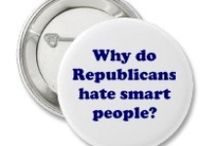 I hate Republicans / by Betsy Birchenough