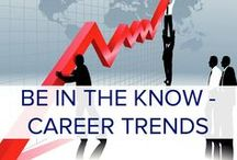 Be In the Know - Career Trends / by Career Onward