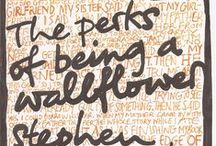The Perks of Being a Wallflower / by Ana Gallina