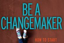BE A CHANGEMAKER / My book, BE A CHANGEMAKER: HOW TO START SOMETHING THAT MATTERS, will be published by  Beyond Words/Simon Pulse on September 9, 2014. BE A CHANGEMAKER is a how-to guide for young social entrepreneurs who want to effect social change in the communities and around the world. Equal parts instruction and inspiration, the book will include tools and tips, exercises, and profiles of teens who've already been there, done that. / by Laurie Thompson