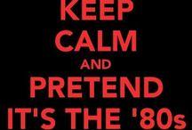 I Love the 80's / by Dala Rachal