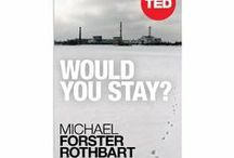 TED Book: Would You Stay? / Michael's TED Book about Chernobyl and Fukushima. / by Michael Forster Rothbart - After Chernobyl, Fukushima