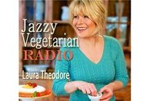 My Podcast Radio Show / Each week, on Jazzy Vegetarian Radio, it's time to jazz up your weekly menu with me - Laura Theodore, the Jazzy Vegetarian. The show focuses on healthy, vegan and tasty, plant-based recipes, eco-entertaining tips, celebrity interviews, and upbeat music, served up with a bit of fun on the side! Each show speaks to health conscious people of all ages, by reaching out to dedicated vegans and non‐vegetarians alike, who are on the path to wellness through compassionate food choices. / by Laura Theodore, the Jazzy Vegetarian