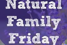 Natural Family Friday / Our favorite posts from Natural Family Friday, a blog carnival hosted every week at NaturalFamilyToday.com / by Natural Family Today