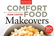 Comfort Food Makeovers / All the flavor, and a fraction of the fat, of American classics. Buy the cookbook here: http://amzn.to/VsdBRs / by America's Test Kitchen