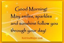 Daily Messages ~ Good Morning / by Rita Smith