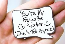 Co-workers / Say Thank you to your co-worker, Today! / by MakeMe