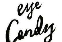 Eye Candy = ) / by Shaunte Webb