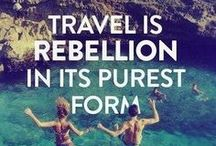Travel Rebellion in the Purest Form... / Travel as much as you can, as far as you can, as long as you can... Live's not meant to be lived in one place! / by Zulu Nyala