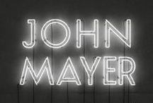 John Mayer  / by Kasey Williams