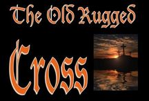 The Old Rugged Cross / by Val Hawkins