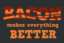 BACON!!!! / by Tammy Dann
