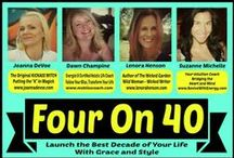 Four on 40 / Launch the Best Decade of Your Life with Style and Grace! Four on 40 is a new, empowering sisterhood of vibrant, amazing women & we want YOU to be a part it...www.fouron40.com / by Dawn Champine
