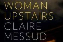 Community Read - The Woman Upstairs / Join us on March 11, 2014 at 7pm at the Community Barn as we discuss this year's Grafton Community Read: The Woman Upstairs by Claire Messud. Visit the GPL website for more details: http://graftonlibrary.org/ai1ec_event/community-read-the-woman-upstairs-by-messud/ / by Grafton Public Library