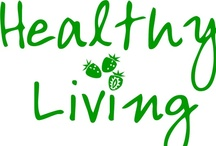 Healthy Living / Supporting Healthy Living and Exercise / by Joseph Rico