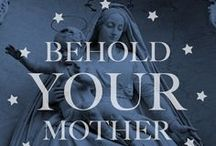Behold your Mother! / Our Lord's Last Will!!! And from that hour the disciple took her to his own home! Let me be that beloved and blessed disciple!!!  / by Victoria Rodriguez