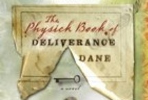 The Physick Book of Deliverance Dane / by Katherine Howe
