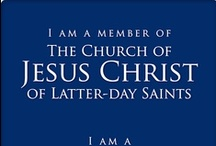Church and Religious Inspiration / The Church of Jesus Christ of Latter-day Saints (Mormon) and general Christian  Ideas, Quotes, and Thoughts!  / by K