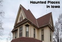 Haunted Places In Iowa / by Haunted Places