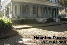 Haunted Places In Louisiana / by Haunted Places
