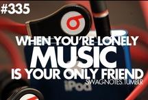 ♫ Music= My Life ♫ / music on, world off / by Hannah Tsay