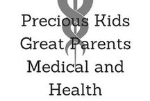 PKGP Medical and Health / All things Medical for Adults and Kids! / by Precious Kids Great Parents