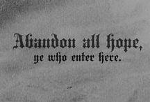 ☆Abandon All Hope Ye Who Enter Here☆ / ☆Abandon Places...☆ / by ♔☆Hazey☆♔