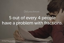 Math Teacher Jokes / 5 out of every 4 people have a problem with fractions. / by StraightAce