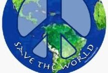 Save the World / Equality for all!!! Heal the world, be kind, do good! / by Julia G