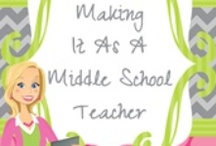 Making It As A Middle School Teacher Blog / by Making It As A Middle School Teacher