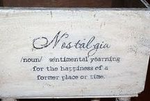 Nostalgia / All things old and wonderful / by Carolyn Duran