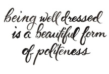 well dressed / being well dressed is a beautiful way of politeness. / by Mila Kogan