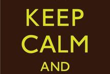 keep calm / by Gea Smit Moorman