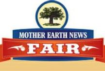 MOTHER EARTH NEWS FAIR / Sustainable lifestyle events featuring: Organic Gardening, Homesteading, Renewable Energy, DIY, Green Homes, Natural Health, and more. / by MOTHER EARTH NEWS