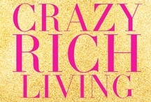 """Crazy Rich Living / """"I have the simplest tastes.  I am always satisfied with the best."""" - Oscar Wilde / by Kevin Kwan"""