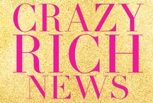 Crazy Rich News / All the crazy rich news that's fit to print. / by Kevin Kwan