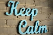 Keep Calm... / by Jessica Withrow