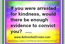 Kindness  / by Believe and Create